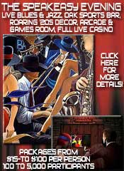 SPEAKEASY EVENING. Incredible Blues, Jazz & Casino party! Click HERE!